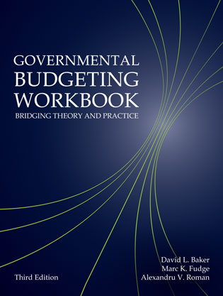 Governmental Budgeting Workbook (Third Edition) - Baker, Fudge, Roman
