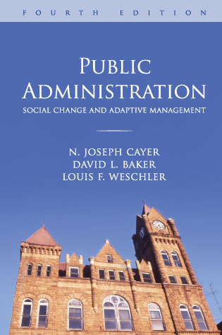 Public Administration (Fourth Edition) - Cayer, Baker, Weschler