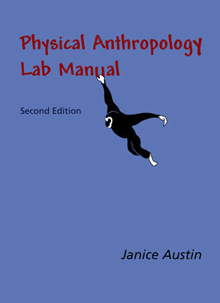 Physical Anthropology Lab Manual (Second Edition) - Austin